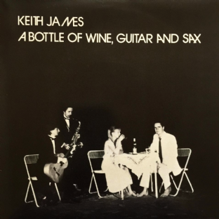 "Keith James ‎- A Bottle Of Wine, Guitar And Sax (7"") (White Vinyl) (EX+/EX)"